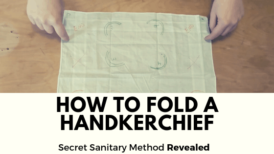 How to Fold a Handkerchief (Secret Sanitary Method Revealed)