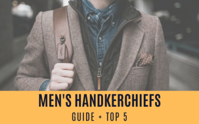 The 5 Best Men's Handkerchiefs for 2021