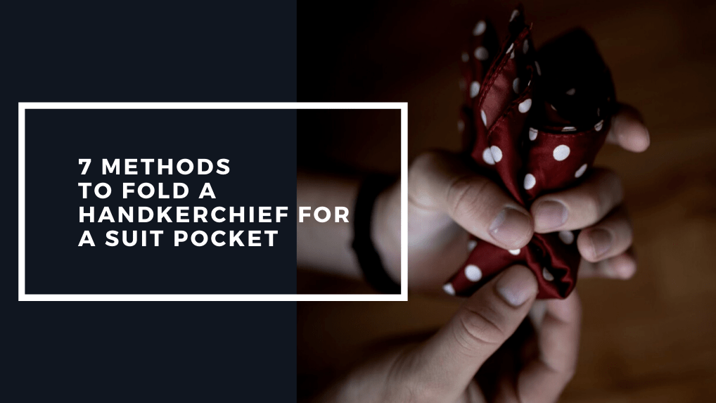 How to fold a handkerchief for a suit pocket
