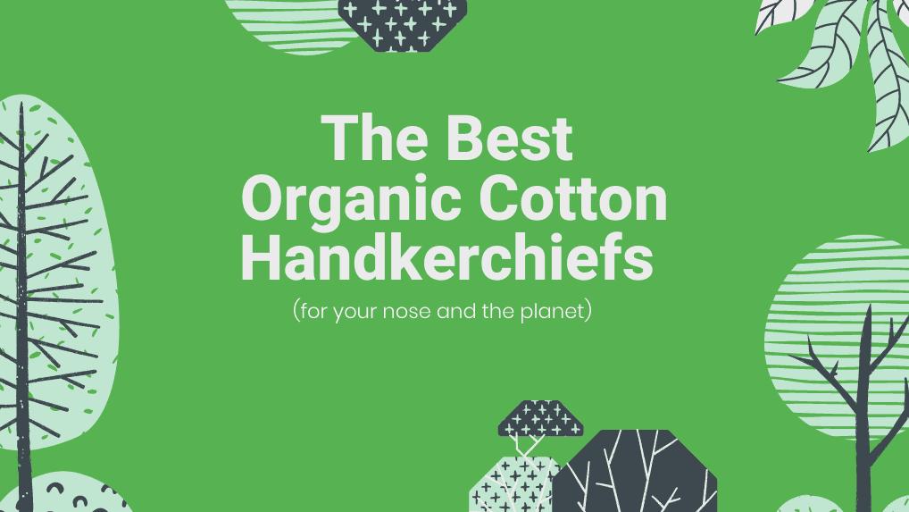 Best organic cotton handkerchief