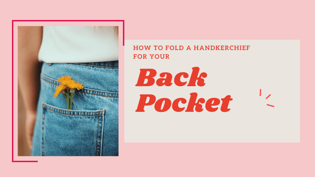 How to Fold a Handkerchief for your Back Pocket