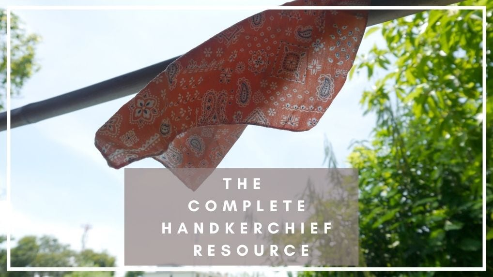 The Handkerchief Resource – Tips, History, Where to Shop, etc.