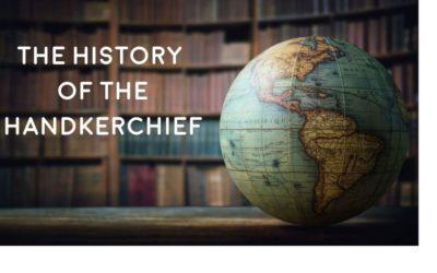 The Complete Handkerchief History