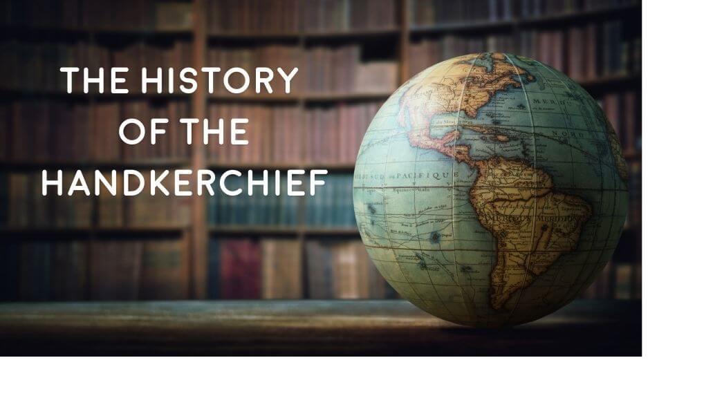 Handkerchief history